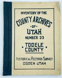 Inventory of the County Archives of Utah. No. 23 Tooele County (Tooele City)