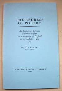 image of The Redress of Poetry: An Inaugural Lecture delivered before the University of Oxford on 24th October 1989 by Seamus Heaney, Professor of Poetry