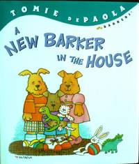 A New Barker in the House. by Tomie dePaola - First Ed; First Printing indicated.   - 2002. - from Black Cat Hill Books (SKU: 36022)
