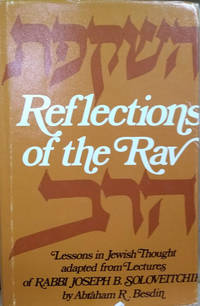 image of Reflections of the Rav:  Lessons in Jewish Thought Adapted from Lectures  of Rabbi Joseph B. Soloveitchik