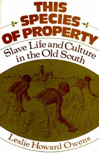 This Species of Property Slave Life and Culture in the Old South