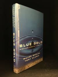 image of Blue Gold; The Battle Against Corporate Theft of the World's Water