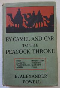 BY CAMEL AND CAR TO THE PEACOCK THRONE