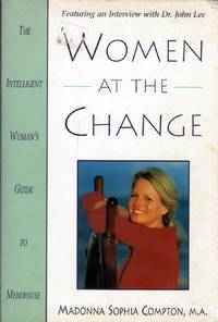 Women at the Change: The Intelligent Woman's Guide to Menopause