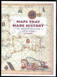 image of MAPS THAT MADE HISTORY:  THE INFLUENTIAL, THE ECCENTRIC AND THE SUBLIME.