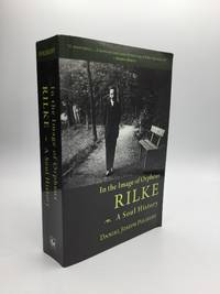 In the Image of Orpheus: RILKE: A Soul History