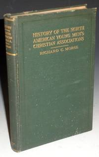 image of History of the North American Young Men's Christian Associations (Inscribed By Him to Fellow Leader, O.E. Tyler)