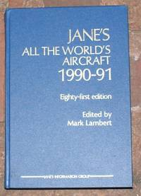 Jane's All the World's Aircraft 1990-91. Eighty-first year of issue