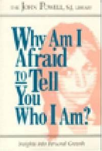 Why Am I Afraid to Tell You Who I Am ?