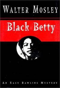 Black Betty by Walter Mosley  - Hardcover  - 1994  - from ThriftBooks (SKU: G0393036448I3N10)
