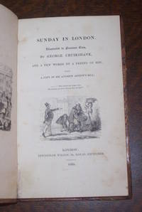 Sunday in London. . Illustrated in Fourteen Cuts, by George Cruikshank, and a Few Words by a Friend of His; with a Copy of Sir Andrew Agnew's Bill.