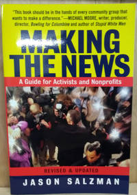 Making the News:  A Guide for Activists and Nonprofits