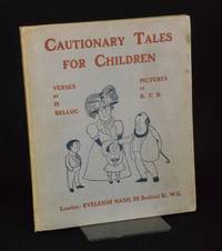 Cautionary Tales for Children; Designed for the Admonition of Children between the ages of eight...