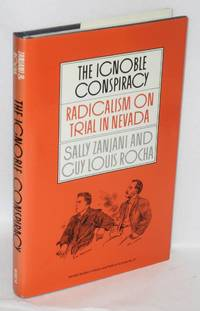 image of The ignoble conspiracy; radicalism on trial in Nevada