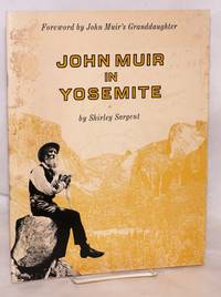 image of John Muir in Yosemite: foreword by John Muir's granddaughter Jean Hanna Clark