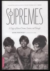 The Supremes ;  A Saga of Motown Dreams, Success, and Betrayal  A Saga of  Motown Dreams, Success, and Betrayal