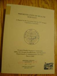 Prioritization of Health Services; A Report To the Governor and the 73rd Oregon Legislative Assembly