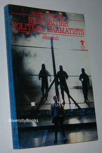 NEW BRITISH POLITICAL DRAMATISTS by  John Bull - Paperback - 1984 - from Diversity Books and Biblio.com