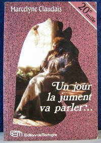 JOUR LA JUMENT VA PARLER