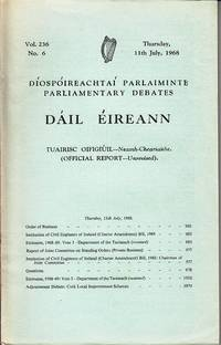 Dail Eireann - Diospoireachtai Parlaiminte - Parliamentary Debates.  Vol. 236, No. 6, Thursday 11th July, 1968