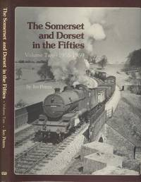 The Somerset and Dorset in the Fifties Volume Two 1955-1959