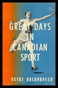 GREAT DAYS IN CANADIAN SPORT