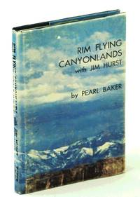 Rim flying Canyonlands by  Pearl Biddlecome Baker - Signed First Edition - 1973 - from RareNonFiction.com and Biblio.com