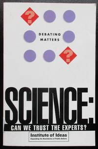 Science: Can We Trust the Experts? (Debating Matters) by Institute of Ideas - Paperback - 2002 - from Raffles Bookstore (SKU: Blue90)