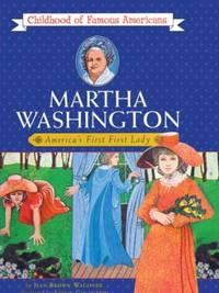 Martha Washington : America's First First Lady