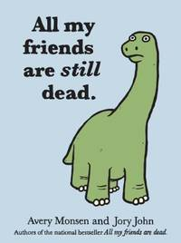 image of All My Friends Are Still Dead : (Funny Books, Children's Book for Adults, Interesting Finds)