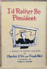 image of I'd Rather be President:  A Handbook for Expectant Candidates