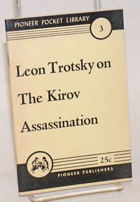 Leon Trotsky on the Kirov Assassination by  Leon Trotsky - 1956 - from Bolerium Books Inc., ABAA/ILAB and Biblio.com