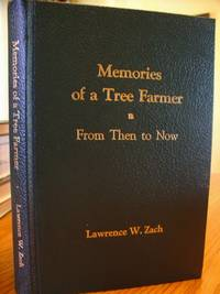 Memories of a Tree Farmer; From Then to Now