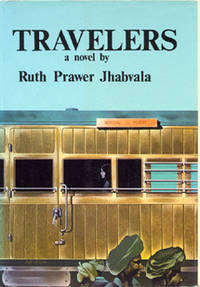 Travelers (published in England as A New Dominion). by  Ruth Prawer Jhabvala - Hardcover - 2nd Printing. - 1973. - from The Bookworm (SKU: 051562)