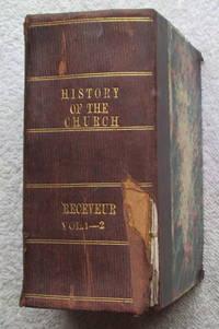 Histoire De l'Eglise Depuis Son Etablissement Jusqu'au Pontificat De Gregoire XVI (vols. 1 &2 only)