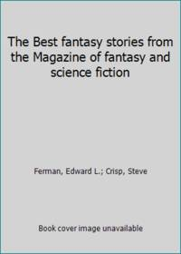 The Best fantasy stories from the Magazine of fantasy and science fiction by  Steve  Edward L.; Crisp - Hardcover - 1985 - from ThriftBooks and Biblio.com