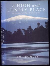 A High and Lonely Place: The Sanctuary and Plight of the Cairngorms