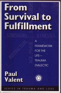 From Survival to Fulfillment: A Framework for the Life-Trauma Dialectic