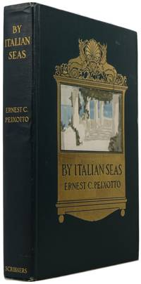By Italian Seas by  Ernest C Peixotto - 1st  - 1906 - from Newbury Books (SKU: 27737)