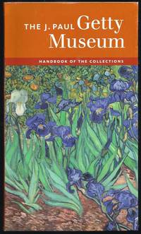 The J. Paul Getty Museum, Los Angeles:  Handbook Of The Collections