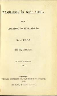 image of Wanderings in West Africa from Liverpool to Fernando Po. By a F. R. G. S. With map and illustration