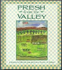 Fresh from the Valley. A Harvest of Recipes from the Junior League of Yakima