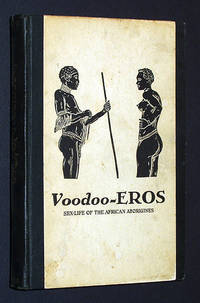 Voodoo-EROS: Ethnological Studies in the Sex-Life of the African Aborigines