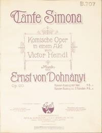 Tante Simona. [Piano-vocal score] Komische Oper in einem Akt von Victor Heindl ... Op. 20. Klavier-Auszug mit Text M 8._n