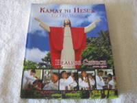 Kamay Ni Hesus: The First Decade - Healing Church, Lucban, Quezon (In English)