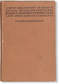 image of A Brief Bibliography of Books in English, Spanish, and Portuguese, Relating to the Republics Commonly Called Latin American with Comments