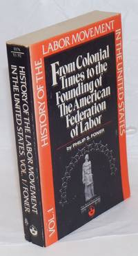 From Colonial times to the founding of the American Federation of Labor
