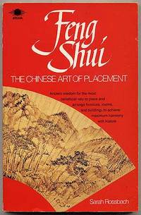 Feng Shui: The Chinese Art of Placement by  Sarah ROSSBACH - Paperback - 1991 - from Between the Covers- Rare Books, Inc. ABAA (SKU: 121205)