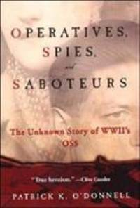Operatives, Spies, and Saboteurs : The Unknown Story of World War Ii's Oss