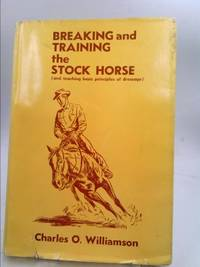 image of Breaking And Training The Stock Horse